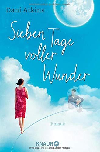 Buchseite und Rezensionen zu 'Sieben Tage voller Wunder: Roman' von Dani Atkins