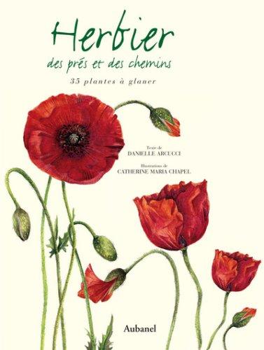 Herbier des prés et des chemins : 35 plantes à glaner par Danielle Arcucci