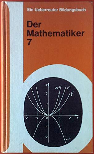 Der Mathematiker 7. Körper der komplexen Zahlen - quadratische Gleichungen - ganzrationale Funkionen - ...