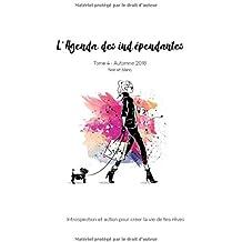 L'Agenda Des Indépendantes  Tome 4 - Automne 2018 Noir et Blanc