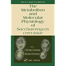 Metabolism and Molecular Physiology of Saccharomyces Cerevisiae, 2nd Edition