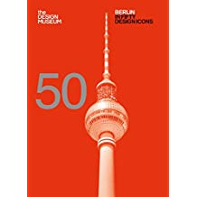 Berlin in Fifty Design Icons (50) (English Edition)