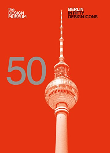 Berlin in Fifty Design Icons (Design Museum Fifty) (English Edition)