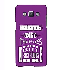 Fuson Designer Back Case Cover for Samsung Galaxy A3 (2015) :: Samsung Galaxy A3 Duos (2015) :: Samsung Galaxy A3 A300F A300Fu A300F/Ds A300G/Ds A300H/Ds A300M/Ds (I Love Diet The Less Theme)