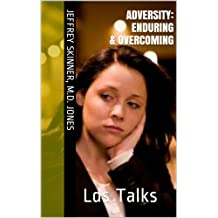Adversity: Enduring and Overcoming (LDS Talks Book 1)