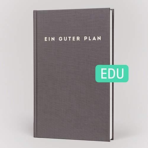 Ein guter Plan Edu 2019/20200 der ganzheitliche Terminkalender und Planer für Studium, Schule und Job, Studenten- und Lehrerkalender (Anthrazit 2019/2020) (Monatlich Kalender-buch)