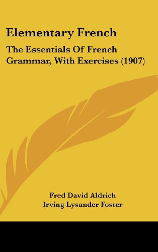 Elementary French: The Essentials of French Grammar, with Exercises (1907)