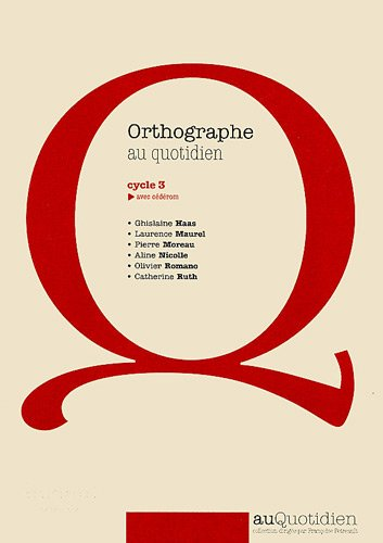 Orthographe au quotidien cycle 3 (1Cdrom)
