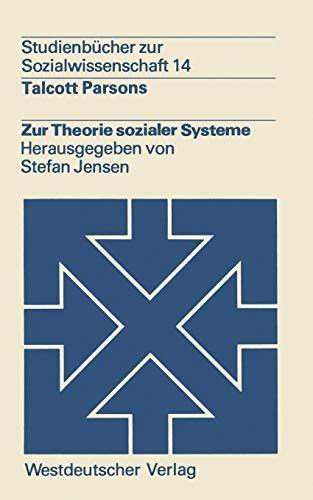 Zur Theorie sozialer Systeme (Studienbücher zur Sozialwissenschaft, Band 14)