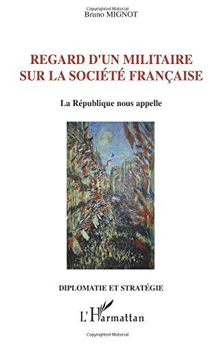 Regard d'un militaire sur la société française: La république nous appelle