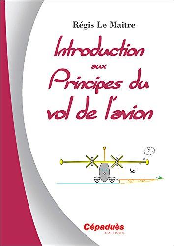 Introduction aux principes du vol de l'avion par Régis Le Maitre