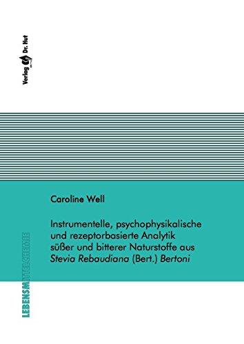 Instrumentelle, psychophysikalische und rezeptorbasierte Analytik süßer und bitterer Naturstoffe aus Stevia Rebaudiana (Bert.) (Hut Bert)