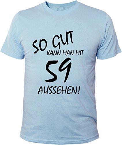 Mister Merchandise Cooles Herren T-Shirt So gut kann man mit 59 aussehen! Jahre Geburtstag Hellblau