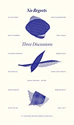 No Regrets: Three Discussions