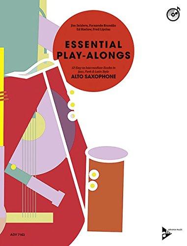 Essential Play-Alongs: 12 Easy to Intermediate Etudes in Jazz, Funk & Latin Style. Alt-Saxophon. Ausgabe mit CD. (Advance Music)