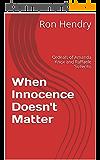 When Innocence Doesn't Matter: Ordeals of Amanda Knox and Raffaele Sollecito (English Edition)