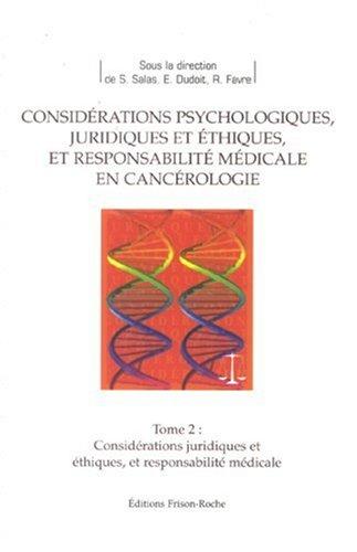 Considérations juridiques et éthiques, et Responsabilité médicale en cancérologie