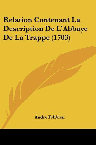 Relation Contenant La Description de L'Abbaye de La Trappe (1703)