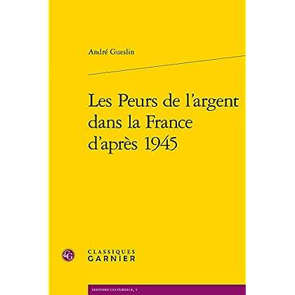 Les Peurs de l'argent dans la France d'après 1945