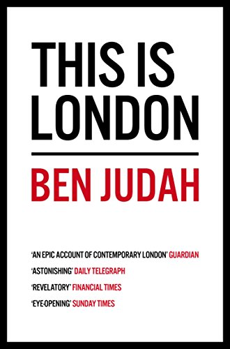 This is London: Life and Death in the World City (Picador) por Ben Judah