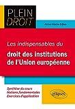 Les Indispensables du Droit des Institutions de l'Union Européenne...