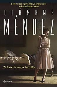 Llámame Méndez par Victoria González Torralba