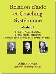 Relation d'aide et Coaching systémique - Module 2 : Freud, Adler, Jung
