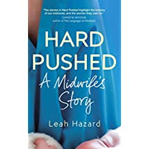 Hard Pushed: A Midwife's Story