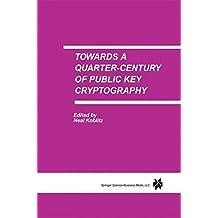 Towards a Quarter-Century of Public Key Cryptography
