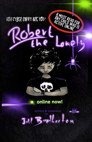 Robert the Lonely: A cautionary tale about online stranger danger : Online safety in the digital age, illustrated book for kids age 8, 9, 10, 11, 12, 13 ... Tales by J. Bretherton 1) (English Edition) -