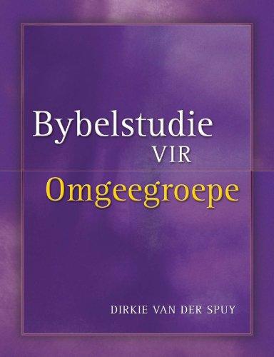 Bybelstudie vir omgeegroepe (Afrikaans Edition)