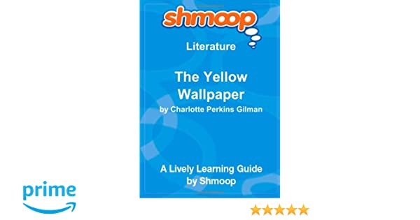 The Yellow Wallpaper Shmoop Literature Guide Amazon Co Uk