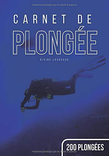 Carnet de plongée: 200 plongées a remplir | Scuba Diving Logbook | Taille A5 | Notez toutes vos sorties sous-marines