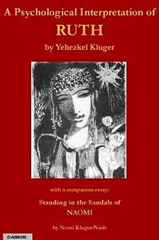 A Psychological Interpretation of RUTH (English Edition) par [Kluger, Yehezkel, Kluger-Nash, Nomi]