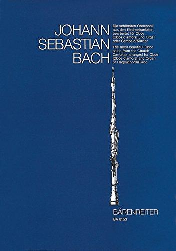 Die schönsten Oboensoli aus den Kirchenkantaten bearbeitet für Oboe (Oboe d'amore) und Orgel oder Cembalo (Klavier)