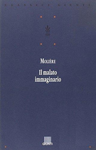 Il malato immaginario. Testo originale a fronte di Molière