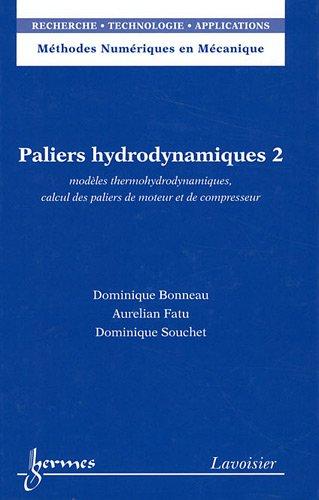 Paliers hydrodynamiques : Tome 2, Modèles thermohydrodynamiques, calcul des paliers de moteur et de compresseur