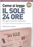 eBook Gratis da Scaricare Come si legge il Sole 24 Ore Per capire il mondo dell economia e della finanza (PDF,EPUB,MOBI) Online Italiano
