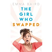 The Girl Who Swapped: A Chick Lit Novel: Summer read 2017: a full-on fun, flirty chick lit novel