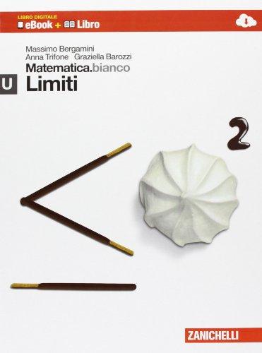 Matematica.bianco. Modulo U: Limiti. Con Maths in english. Per le Scuole superiori. Con e-book. Con espansione online