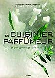 Le Cuisinier et le parfumeur. 45 épices, 45 recettes, 45 accords parfaits