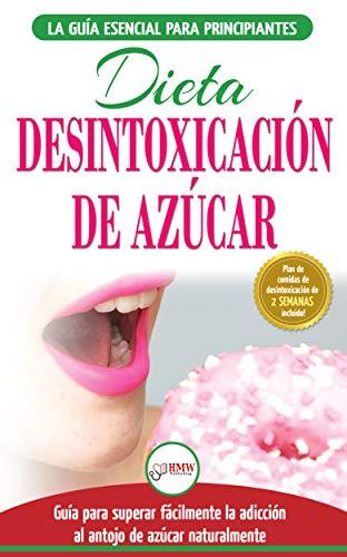 Desintoxicación de azúcar: venza la adicción a los antojos de azúcar (incluye dieta para aumentar la energía y recetas sin azúcar para perder peso) (Libro en español/Sugar Detox Diet Spanish Book) por Simone Jacobs