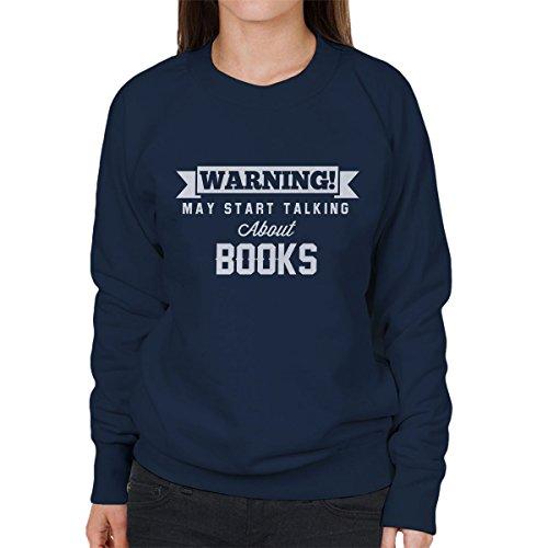 Warning May Start Talking About Books Women's Sweatshirt