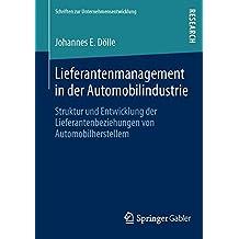 Lieferantenmanagement in der Automobilindustrie (Schriften zur Unternehmensentwicklung)