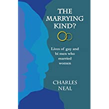 The Marrying Kind?: Lives of Gay & Bi Men Who Marry Women