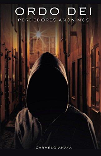Orde Dei: (perdedores anónimos) por Carmelo Anaya