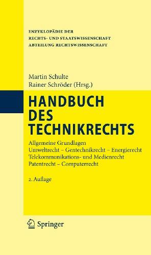 Handbuch des Technikrechts: Allgemeine Grundlagen Umweltrecht- Gentechnikrecht - Energierecht Telekommunikations- und Medienrecht Patentrecht - Computerrecht ... der Rechts- und Staatswissenschaft)