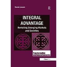 Integral Advantage: Revisiting Emerging Markets and Societies (Transformation and Innovation)