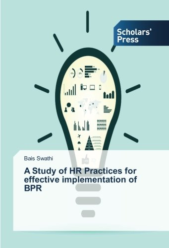 A Study of HR Practices for effective implementation of BPR