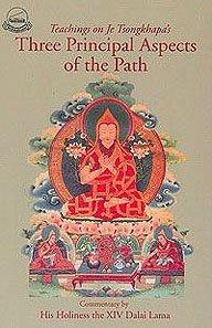 Three Principle Aspects of the Path: Teachings on Je Tsongkhapa's by H.H. the XIV Dali Lama (2009-12-01)